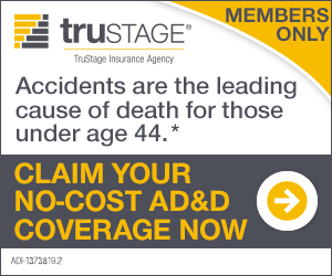 Trustage insurance agency for members only becuase accidents are the leading cause of death for thos under age 44 claim your no cost ADD coverage now
